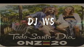 Onze 20   Todo Santo Dia (Remix DJ WS)