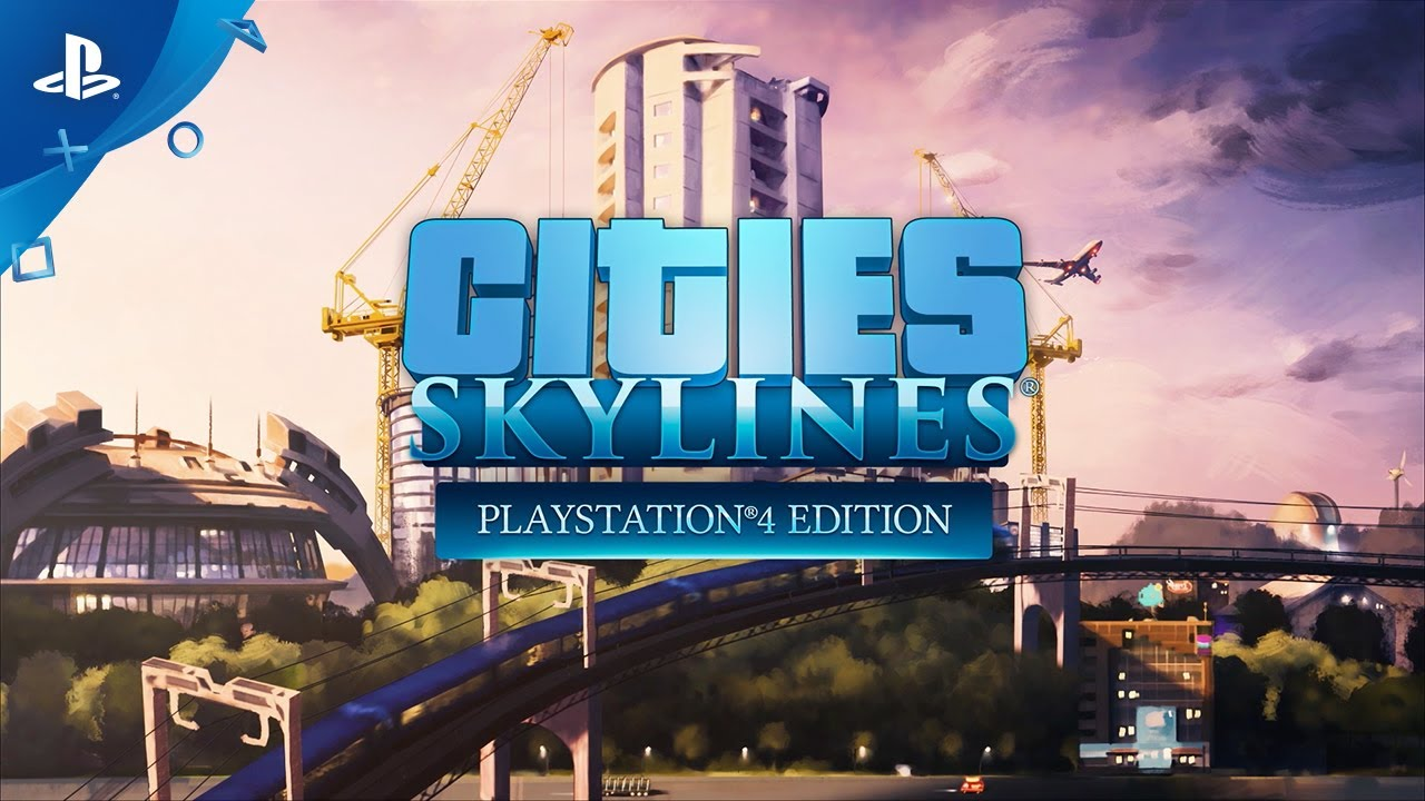 Cities: Skylines is Bringing its Creativity and Strategy to PS4