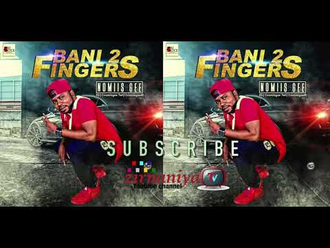 BANI 2 FINGERS Audio Track By Nomiss Gee