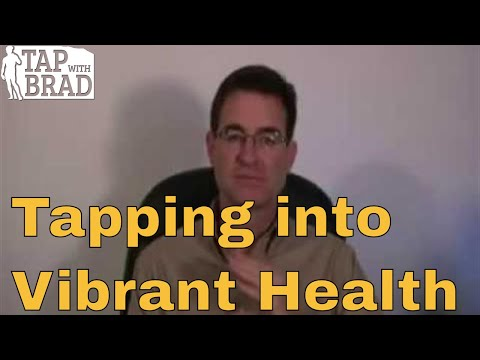 Tapping into Vibrant Health – EFT with Brad Yates