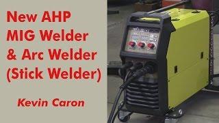 Introducing the New AlphaMIG 250 MIG Welder / Arc Welder - Kevin Caron