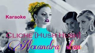 Alexandra Stan   Cliche Hush Hush Karaoke