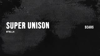 "Super Unison ""Scars"""