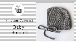 Baby Bonnet / Knitting Tutorial