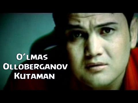 OLMAS OLLOBERGANOV KUTAMAN MP3 СКАЧАТЬ БЕСПЛАТНО