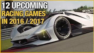 12 Upcoming Racing Games in 2016 / 2017