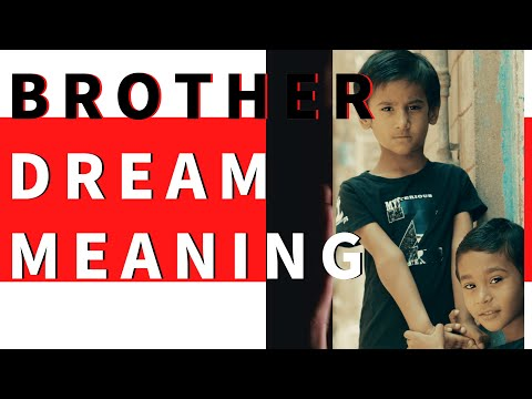 Dream about Brother: interpretation and meaning. what do dreams mean?
