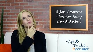 Job Search: 4 Job Search Tips For Busy Candidates