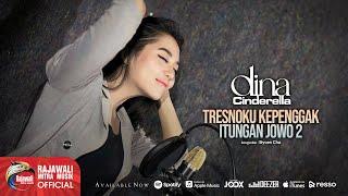Dina Cinderella - Tresnoku Kepenggak Itungan Jowo 2 - Official Music Video