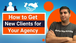 How to Get New Clients for Your Agency