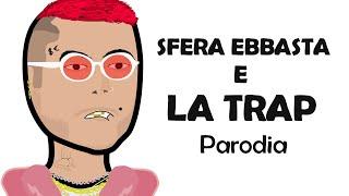 SFERA EBBASTA E LA TRAP - PARODIA CARTONE - Quando la musica diventa una moda