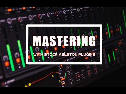 Mastering with a stock ableton plugins[free download]