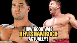 How GOOD was Ken Shamrock Actually?