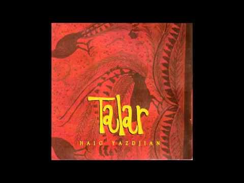Haig Yazdjian - Talar (Full Album)