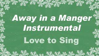 Away In a Manger Christmas Instrumental Music With Sing Along  Karaoke Lyrics
