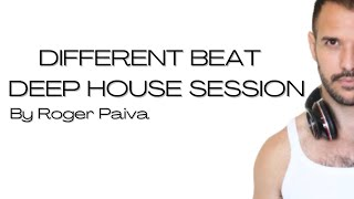 DIFFERENT BEAT - DEEP HOUSE SESSION By Roger Paiva