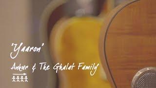 Ankur  The Ghalat Family | Yaaron
