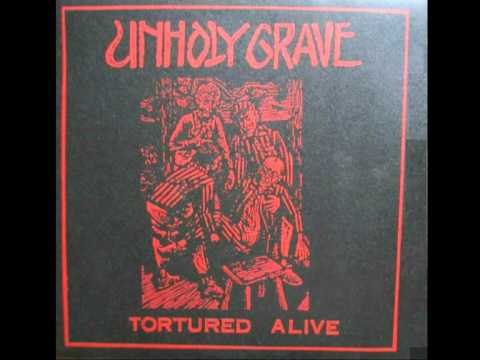 UNHOLY GRAVE - Totured Alive 10