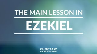 The Main Lesson in Ezekiel
