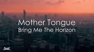 Bring Me The Horizon - mother tongue (Lyrics / Lyric Video)