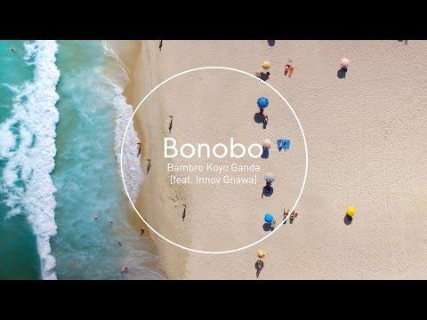 Bambro Koyo Ganda (2017) (Song) by Bonobo and Innov Gnawa
