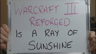 WARCRAFT 3 REFORGED: A ray of SUNLIGHT in Dark Times !!
