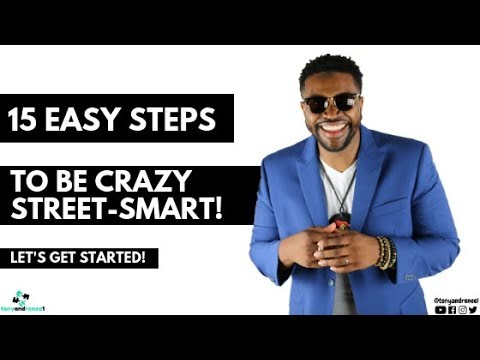 tonyandrenee1: How to be STREET-SMART?