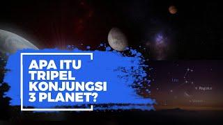 Langit Indonesia Malam Ini akan Dihiasi Fenomena Tripel Konjungsi 3 Planet, Apa Itu?