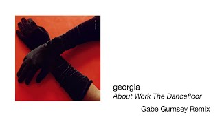 Georgia   About Work The Dancefloor (Gabe Gurnsey Remix) (Official Audio)