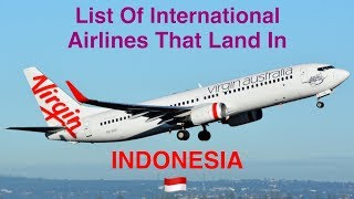 List Of International Airlines That Land In INDONESIA 🇮🇩 [2018]
