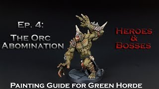 Ep. 3 - Orc Abomination [Green Horde]