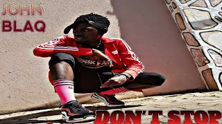 """Don't Stop   John BLAQ Ft Daddy Andrey """" Performed By Tonny Race """" ( C.o.B )"""