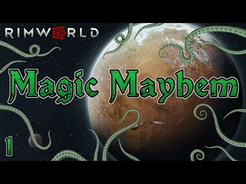 Rimworld: Magic Mayhem - Part 1: What Could Possibly Go Wrong?
