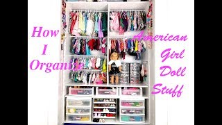 How I Organize Our American Girl Doll Stuff