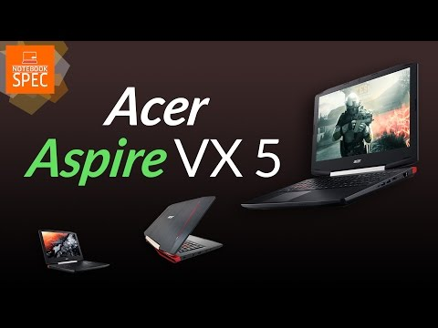 [Preview] Acer Aspire VX5 สุดคุ้มค่า สเปก Core i7-7700HQ + GTX 1050/1050Ti ราคาเพียง 29,900 บาท