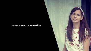 Simona Miron - M-ai regasit // cu versuri