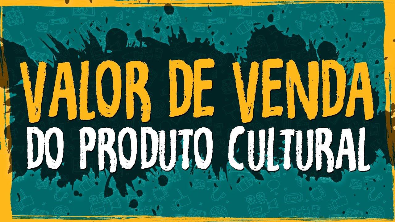 Valor de Venda do Produto Cultural