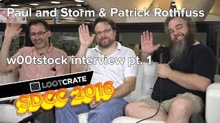 SDCC 2016: w00tstock interview pt. 1 Paul and Storm & Patrick Rothfuss