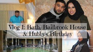 Vlog Part 1: Bath, Bailbrook House and Hubby