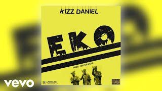 Kizz Daniel   Eko (Official Audio)