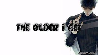 【Nightcore】Older (Male Version)  Lyrics