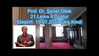 Prof. Dr. Şener Dilek - Lem'alar - 21. Lema - İhlas Risalesi - 4. Düstur (Eleşkirt-2017.07.19)