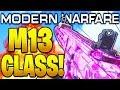 """M13 BEST CLASS SETUP MODERN WARFARE! """"BEST M13 CLASS SETUP"""" Modern Warfare Best Class Setups Ep #11"""