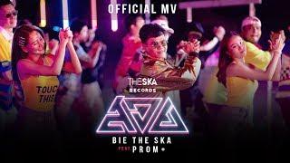 สอย (SOY) - BIE THE SKA Feat. อุ๋ย x โต้ง x นายนะ x ทศกัณฐ์ (PROM+) [ OFFICIAL MV ]