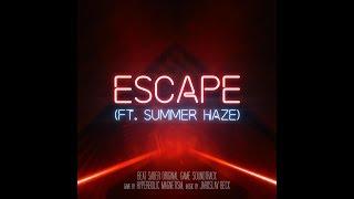 Jaroslav Beck   Escape (ft. Summer Haze)   [Beat Saber Soundtrack]