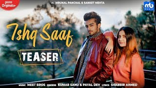 Ishq Saaf Teaser Meet Bros Ft Kumar Sanu U0026 Payal