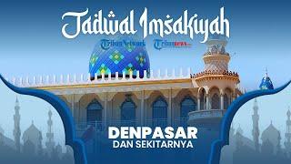 Lengkap, Jadwal Imsakiyah Ramadan 2021/1442 H untuk Wilayah Denpasar Bali dan Sekitarnya