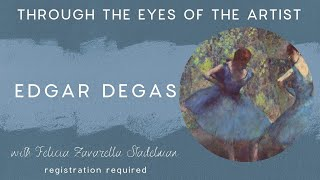 Through The Eyes Of The Artist: Edgar Degas