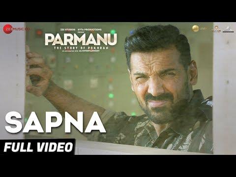 Download Sapna - Full Video |PARMANU:The Story Of Pokhran|John Abraham Diana Penty|Arijit Singh |Sachin-Jigar HD Mp4 3GP Video and MP3