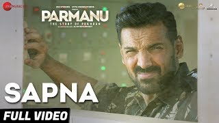 Sapna - Full Video |PARMANU:The Story Of Pokhran|John Abraham Diana Penty|Arijit Singh |Sachin-Jigar